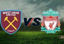 صورة موعد مباراة ليفربول ووست هام يونايتد القادمة في الدوري الإنجليزي والقنوات الناقلة